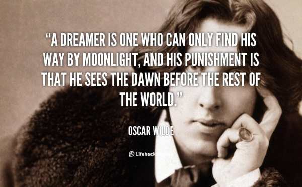A Dreamer is One Who can Only Find His Way by Moonlight